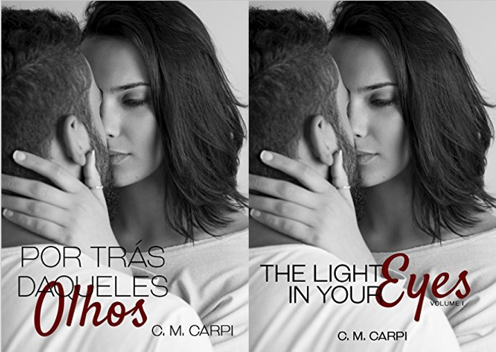 Por Trás Daqueles Olhos - C.M. Carpi (The light in your eyes)