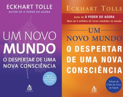 Um Novo Mundo: O Despertar de Uma Nova Consciência  - Eckhart Tolle  (A New Earth)