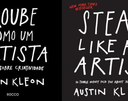 Roube como um artista - Austin Kleon (Steal like an artist)