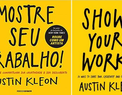 Mostre seu trabalho! - Austin Kleon (Show Your Work!)
