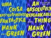 Uma coisa absolutamente fantástica - Hank Green