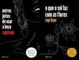 Outros jeitos de usar a boca & O que o sol faz com as flores - Rupi Kaur