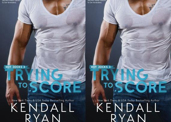 Trying to Score - Kendall Ryan (Hot Jocks #3)