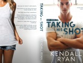 Taking His Shot - Kendall Ryan #7 Hot Jocks Series