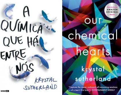 A química que há entre nós - Krystal Sutherland (Our Chemical Hearts)