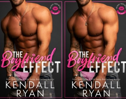 The Boyfriend Effect - Kendall Ryan #1 Frisky Business