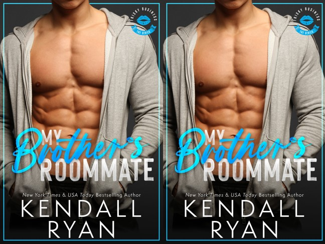 My Brother's Roommate - Kendall Ryan #2 Frisky Business